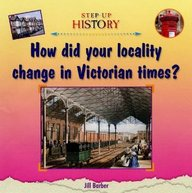 How Did Your Locality Change In Victorian Times?