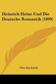 Heinrich Heine Und Die Deutsche Romantik (1899)
