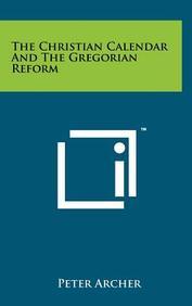 The Christian Calendar And The Gregorian Reform