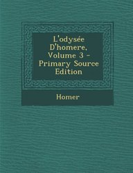 L'Odysee D'Homere, Volume 3 - Primary Source Edition