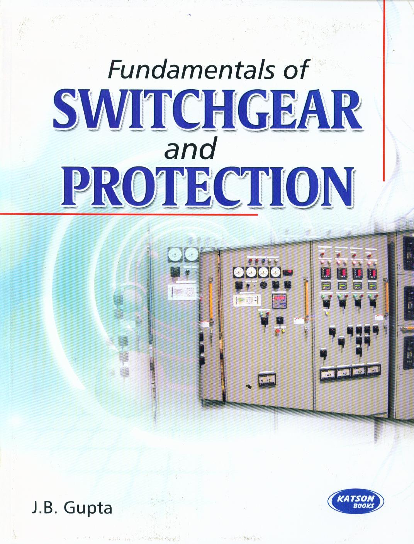 Electrical Engineering Book Pdf By Jb Gupta: Buy Fundamentals Of Switech Gear 6 Protection book : Jb Gupta rh:sapnaonline.com,Design