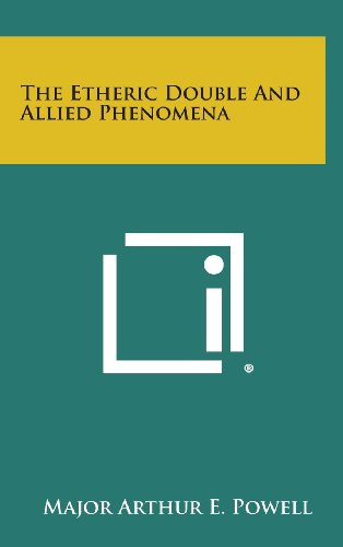 The Etheric Double And Allied Phenomena