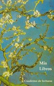 Mis libros: Cuaderno de lecturas (Spanish Edition)