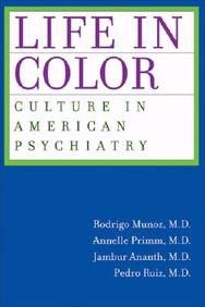 Life In Color: Culture In American Psychiatry