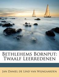Bethlehems Bornput: Twaalf Leerredenen