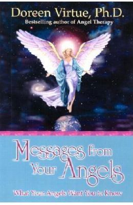 Messages From Your Angels What Your Angles Want You To Know