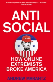 Antisocial :How Online Extremists Broke America
