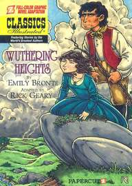 Wuthering Heights ; Classics Illustrated Graphic Novel