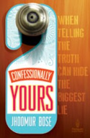 Confessionally Yours : When Telling The Truth Can Hide The Biggest Lie