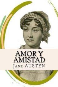 Amor y amistad (spanish edition)