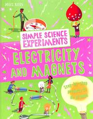 Simple Science Experiments Electricity & Magnets