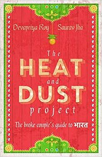 Heat & Dust Project - The Broke Couples Guide To Bharath