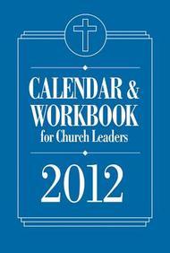 Calendar & Workbook For Church Leaders 2012