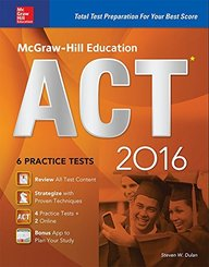 McGraw-Hill Education ACT 2016: Strategies + 6 Practice Tests + 12 Videos + Test Planner App