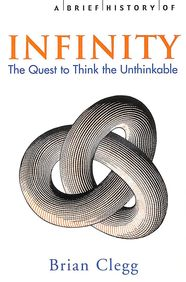 Brief Hisotry Of Infinity The Quest To Think The Unthinkable