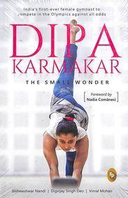 Dipa Karmakar : The Small Wonder