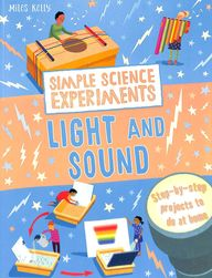 Simple Science Experiments Light & Sound