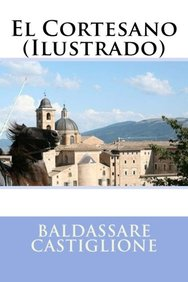 El Cortesano (Ilustrado) (Spanish Edition)