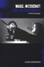 Magic, Witchcraft and the Otherworld: An Anthropology