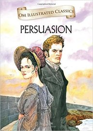 Persuasion : Om Illustrated Classics