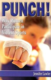 Punch! Why Women Participate In Violent Sports