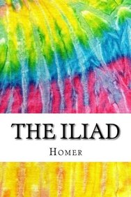 The Iliad: Includes MLA Style Citations for Scholarly Secondary Sources, Peer-Reviewed Journal Articles and Critical Essays (Squid Ink Classics)