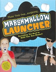 Marshmallow Launcher: Ready, Aim, Fire-Here Come the Marshmallows! (Kit)