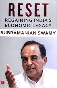 Reset : Regaining Indias Economic Legacy