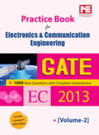 GATE 2013 Practice Book for Electronics and Communication Engineering Vol. 2