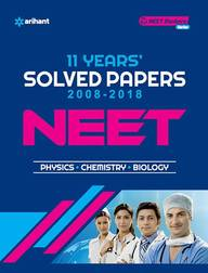 11 Years Solved Papesrs 2008-2018 Neet Physics Chemistry Biology: Code C067