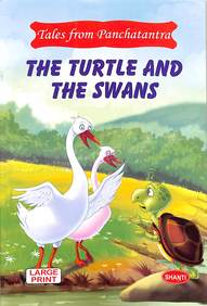 Turtle & The Swans : Tales From Panchatantra Large Print