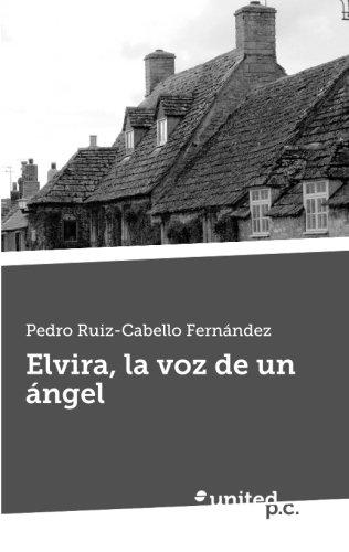 Elvira, La Voz de un Angel (Spanish Edition)