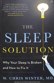 Sleep Solution : Why Your Sleep Is Broken & How To Fix It