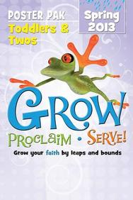 Grow, Proclaim, Serve! Toddler's & Two's Poster Paks Spring 2013: Grow Your Faith by Leaps and Bounds