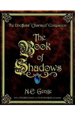 The Book Of Shadows The Unofficial Charmed Companion