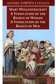 A Vindication Of The Rights Of Men: A Vindication Of The Rights Of Woman - An Historical And Moral View Of The French Revolution