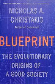 Blueprint : The Evolutionary Origins Of A Good Society