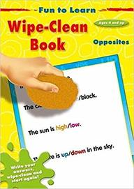 Opposities : Fun To Learn  Wipe Clean Book : Ages 4 & Up