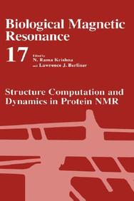Biological Magnetic Resonance - Volume 17: Structural Computation And Dynamics In Protein