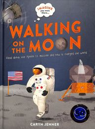 Imagine You Were There Walking On The Moon