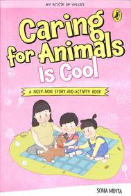 My Book Of Values : Caring For Animals Is Cool