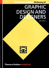 The Thames & Hudson Dictionary Of Graphic Design & Designers