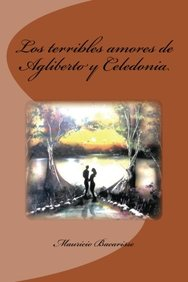 Los terribles amores de Agliberto y Celedonia (Spanish Edition)