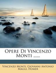Opere Di Vincenzo Monti ......