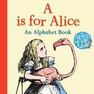 A Is For Alice : An Alphabet Book