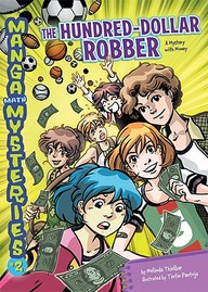 The Hundred-Dollar Robber: A Mystery with Money (Manga Math Mysteries)