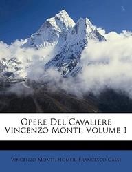 Opere del Cavaliere Vincenzo Monti, Volume 1