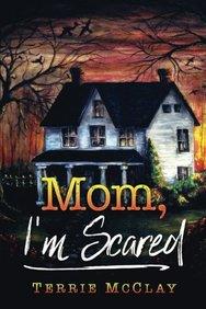 Mom, I'm Scared