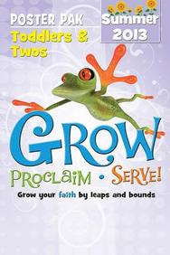 Grow, Proclaim, Serve! Toddler's & Two's Poster Paks Summer 2013: Grow Your Faith by Leaps and Bounds