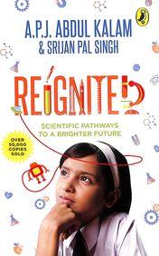 Reignited : Scientific Pathways To A Brighter Future